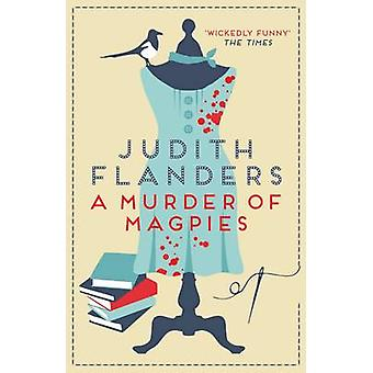 A Murder of Magpies by Judith Flanders - 9780749015336 Book