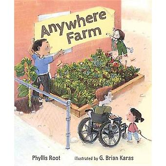 Anywhere Farm by Phyllis Root - MR G Brian Karas - 9780763674991 Book