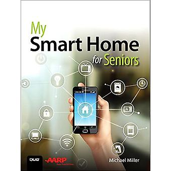 My Smart Home for Seniors by Michael Miller - 9780789759894 Book
