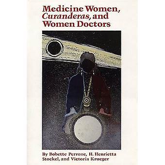 Medicine Women - Curanderas and Women Doctors (New edition) by Bobett