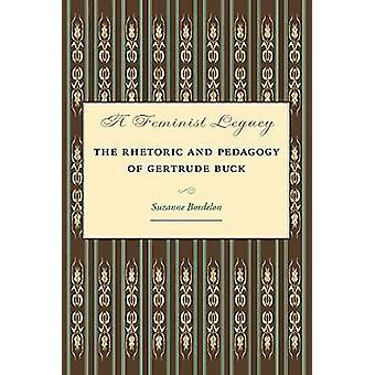 Een feministische erfenis-de retoriek en de pedagogie van Gertrude Buck door Suza