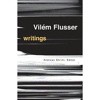 Writings by Vilem Flusser - Andreas Strohl - Erik Eisel - 97808166356