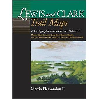 Lewis and Clark Trail Maps VI - Missouri River Between Camp River DuBo