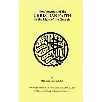 Fundamentals of the Christian Faith in the Light of the Gospels by Ma