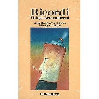 Ricordi - Things Remembered - An Anthology of Short Stories by C.D. Mi