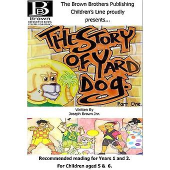 The Story of Yard Dog Picture Book for Years 1 & 2 by Joseph Brown -