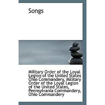 Songs by Order of the Loyal Legion of the United - 9781110800322 Book