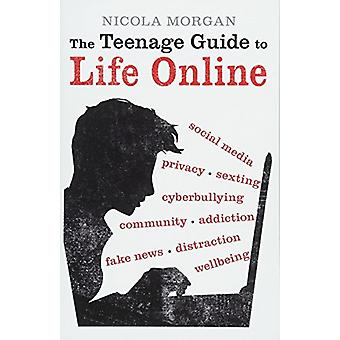 The Teenage Guide to Life Online by Nicola Morgan - 9781406377903 Book
