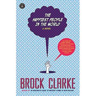 The Happiest People in the World by Brock Clarke - 9781616204792 Book
