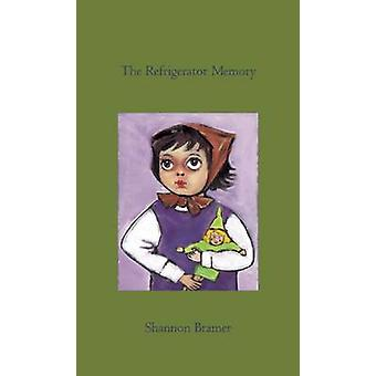 The Refrigerator Memory by Shannon Bramer - 9781552451540 Book