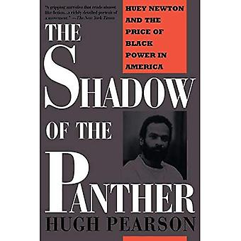 Shadow of the Panther: Huey Newton and the Price of Black Power in America