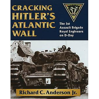 Cracking Hitler's Atlantic Wall - The 1st Assault Brigade Royal Engine