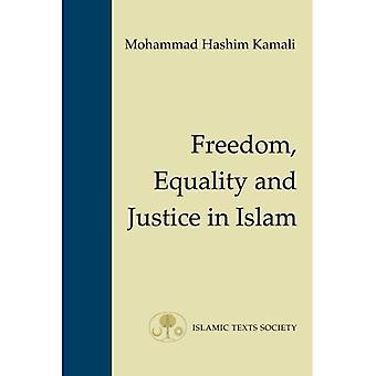 Freedom, Equality and Justice in Islam (Fundamental Rights and Liberties in Islam)