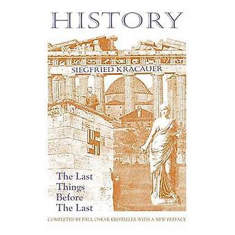 HistoryThe Last Things Before the Last by Kracauer & Siegfried