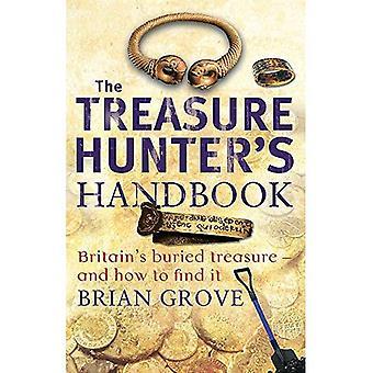 Manuel du chasseur de trésor: Buried Treasure Grande-Bretagne - et la façon de le trouver