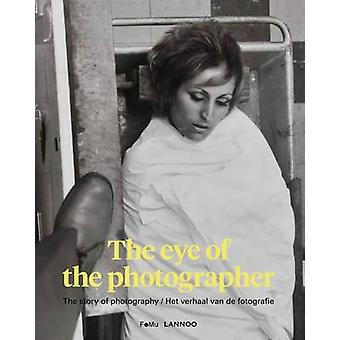 Eye of the Photographer Story of Photography by FoMu Museum
