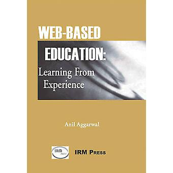 WebBased Education Learning from Experience by Aggarwal & Anil