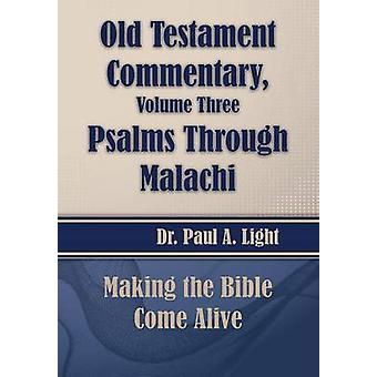 Old Testament Commentary Psalms Through Malachi by Light & Paul A.