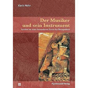Der Musiker und sein Instrument by Nohr & Karin