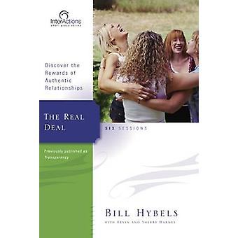 The Real Deal Discover the Rewards of Authentic Relationships by Hybels & Bill
