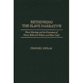 Ripensare il matrimonio schiavo schiavista slave e le narrazioni di Henry Bibb e William ed Ellen Craft di Heglar & Charles J.