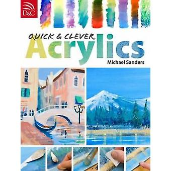 Quick  Clever Acrylics by Sanders & Michael