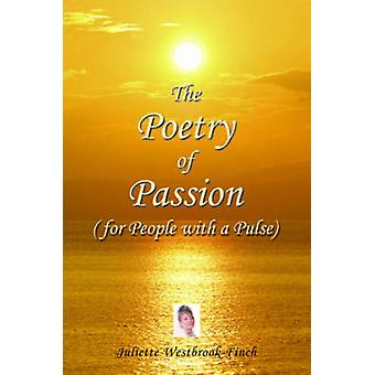 The Poetry of Passion for People with a Pulse by WestbrookFinch & Juliette