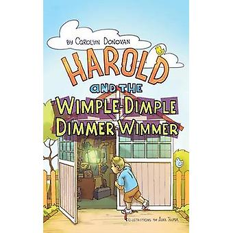 Harold and the WimpleDimple DimmerWimmer by Donovan & Carolyn