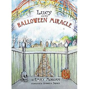 Lucy and the Halloween Miracle by Morgan & Emily