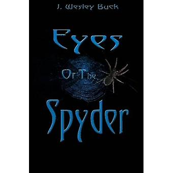 Eyes of the Spider by Buck J Wesley