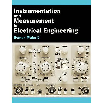 Instrumentation and Measurement in Electrical Engineering by Malaric & Roman