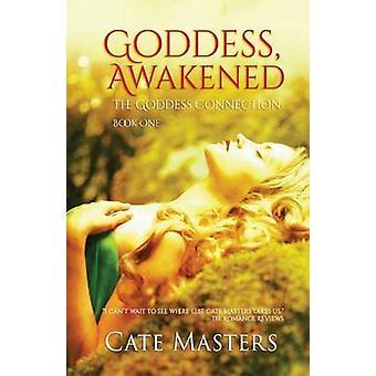 Goddess Awakened by Masters & Cate