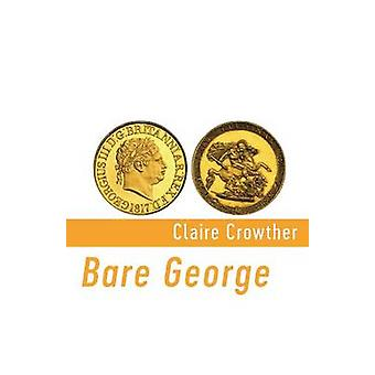 Bare George by Crowther & Claire