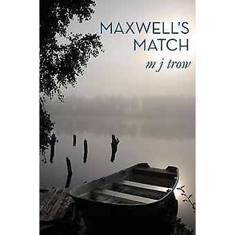 Maxwells Match by Trow & M J