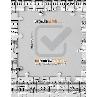 The Bootcamp Edition Burgmller Ballade op. 100 no. 15 by Johnston & Philip A