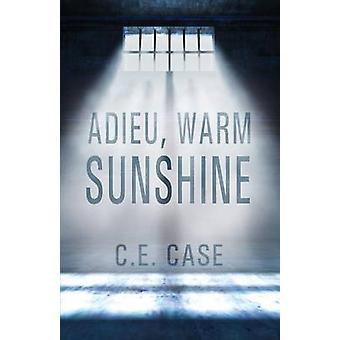Adieu Warm Sunshine by Case & C. E.