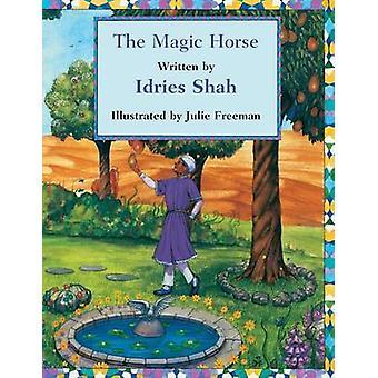 The Magic Horse by Shah & Idries
