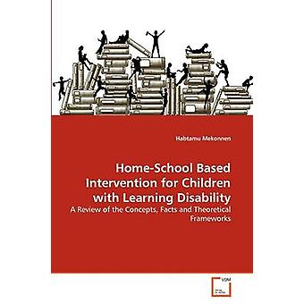 HomeSchool Based Intervention for Children with Learning Disability by Mekonnen & Habtamu