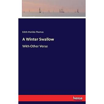 A Winter SwallowWith Other Verse by Thomas & Edith Matilda