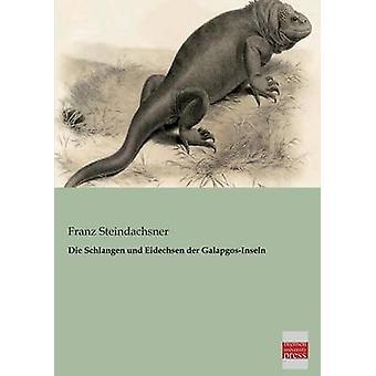 Die Schlangen Und Eidechsen Der GalapgosInseln by Steindachsner & Franz