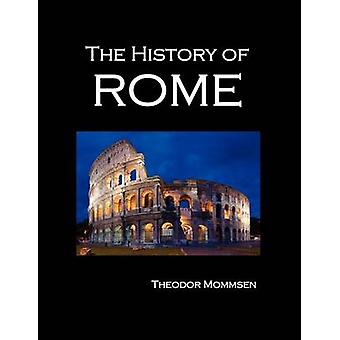 The History of Rome Volumes 15 by Mommsen & Theodore