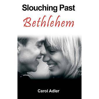 Slouching Past Bethlehem by Adler & Carol