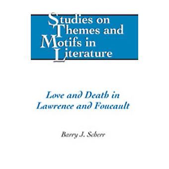 Love and Death in Lawrence and Foucault by Barry J. Scherr - 97808204