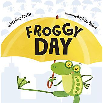 Froggy Day by Heather Pindar - 9781848863217 Book