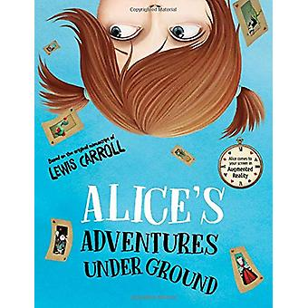 Alice's Adventures Under Ground by Lewis Carroll - 9789493087064 Book