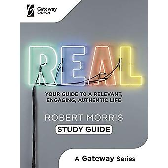 Real Study Guide - Your Guide to a Relevant - Engaging - Authentic Lif