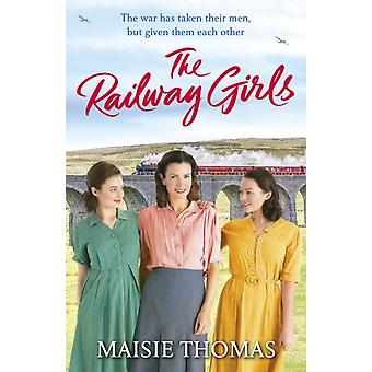 Railway Girls by Maisie Thomas