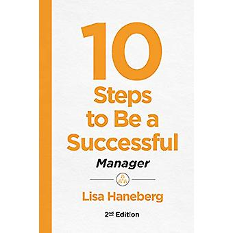 10 Steps to Be a Successful Manager - Second Edition by Lisa Haneberg