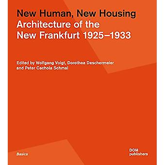New Human - New Housing - Architecture of the New Frankfurt 1925 - 193