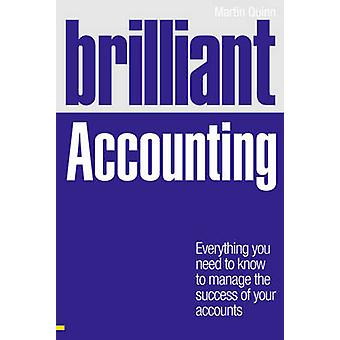 Brilliant Accounting - Everything You Need to Know to Manage the Succe